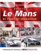 The British at Le Mans - 85 Years of Endeavour Book