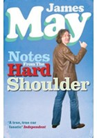 James May. Notes from the Hard Shoulder Book