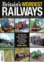 Britains Weirdest Railways Bookazine