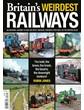 Britains Weirdest Railways Bookazine