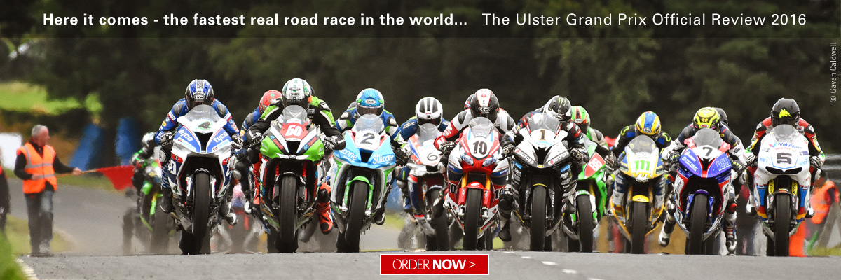 Here it comes - the fastest real road race in the world - the Ulster Grand Prix 2016 on DVD